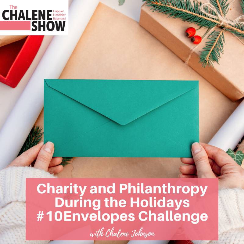 Podcast — Charity and Philanthropy During the Holidays – #10Envelopes Challenge