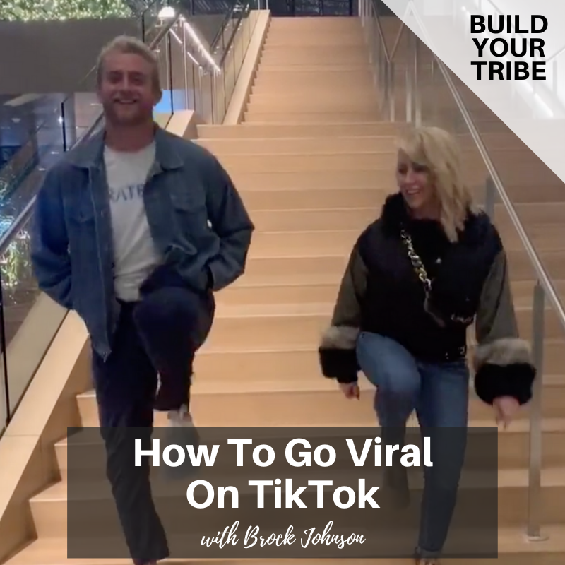 Podcast – How to Go Viral on TikTok with Brock Johnson