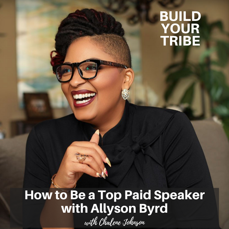 Podcast – How to Be a Top Paid Speaker with Allyson Byrd