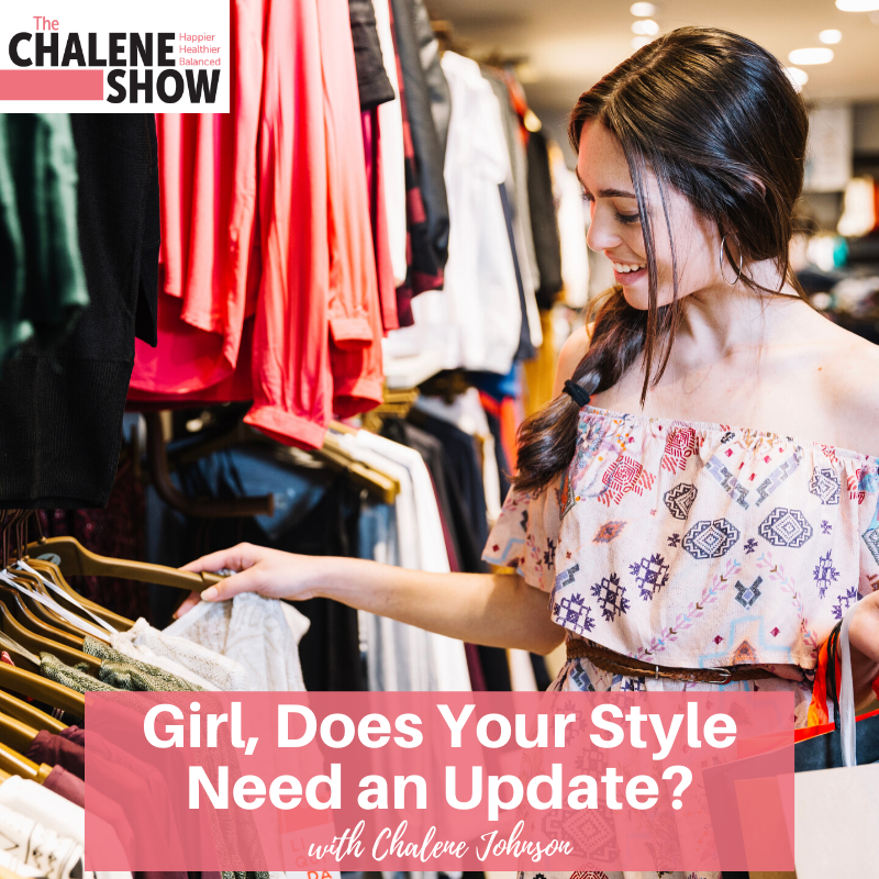 Podcast – Girl, Does Your Style Need an Update?