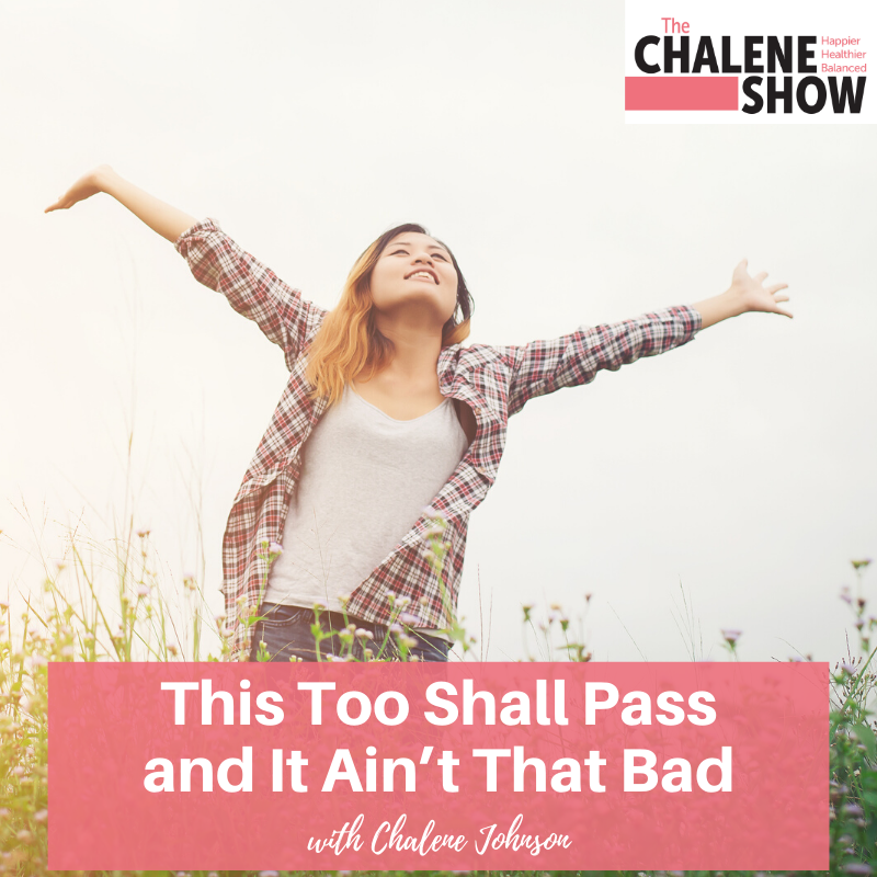 Podcast – This Too Shall Pass and it Ain't That Bad