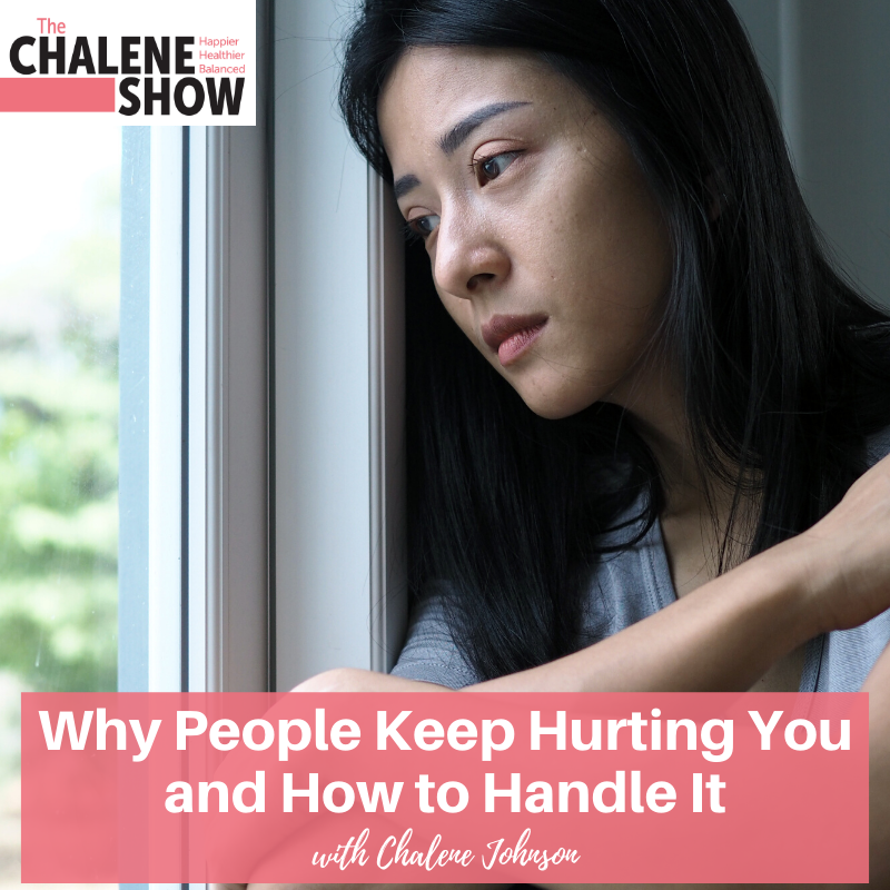 Podcast – Why People Keep Hurting You and How to Handle It