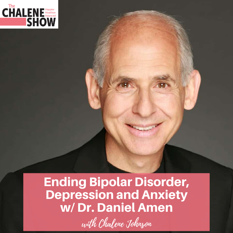 Podcast – Ending Bipolar Disorder, Depression and Anxiety with Dr. Daniel Amen