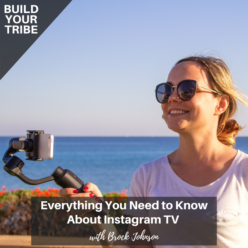 Podcast – Everything You Need to Know About Instagram TV with Brock Johnson