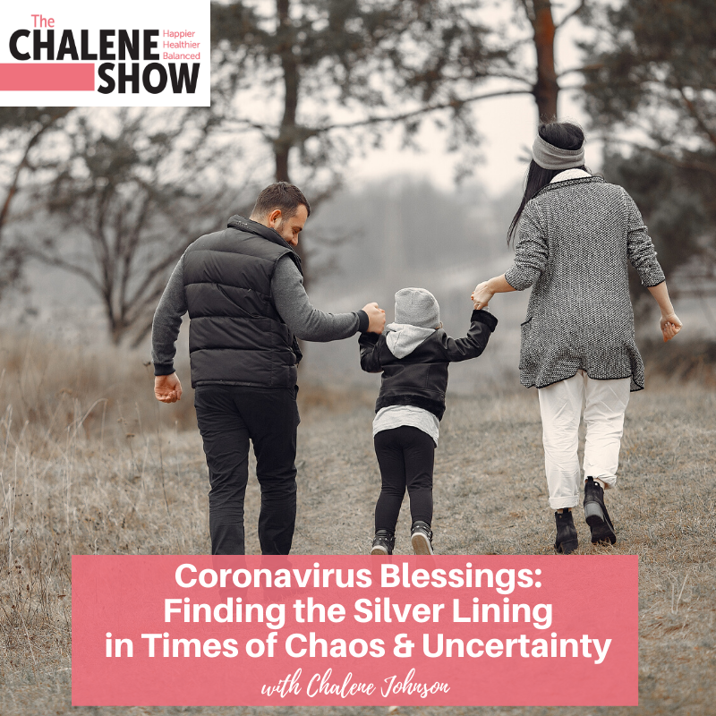 Podcast – Coronavirus Blessings: Finding the Silver Lining in Times of Chaos & Uncertainty