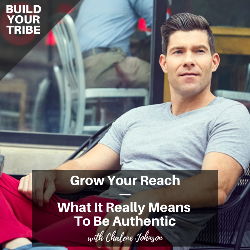 Podcast – Grow Your Reach | What it Really Means to be Authentic