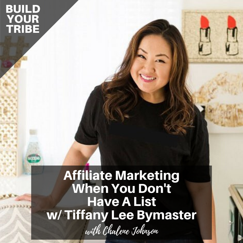 Podcast – Affiliate Marketing when You Don't Have a List with Tiffany Lee Bymaster