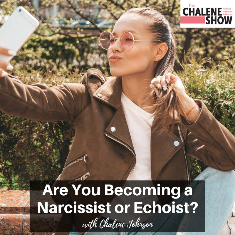 Podcast – Are You Becoming a Narcissist or Echoist?