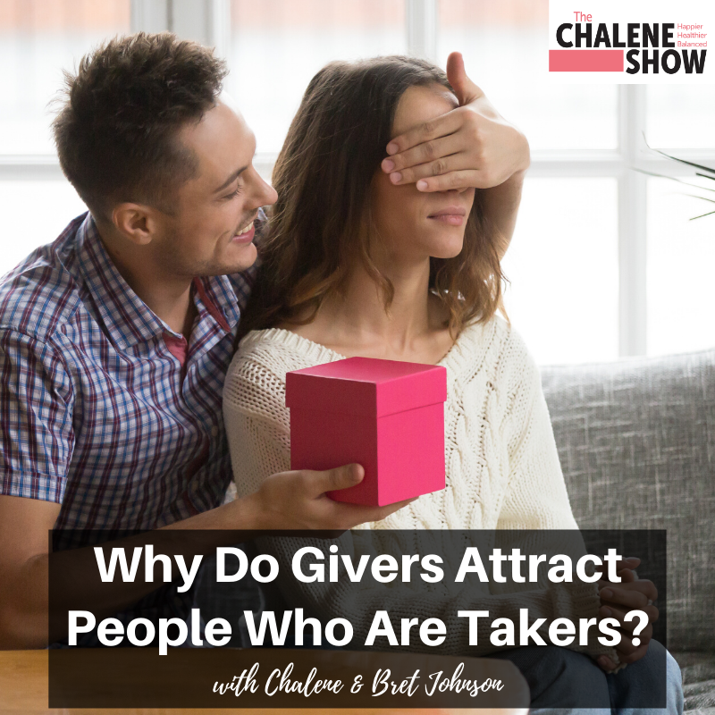 Podcast – Why Do Givers Attract People Who Are Takers?