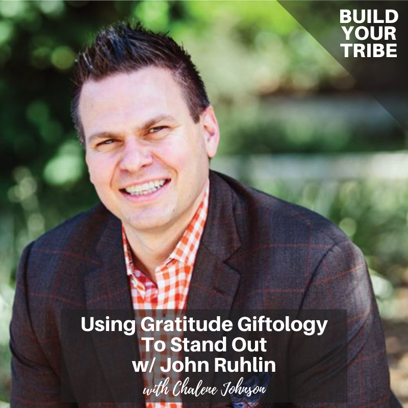 Podcast – Using Gratitude Giftology to Stand Out with John Ruhlin