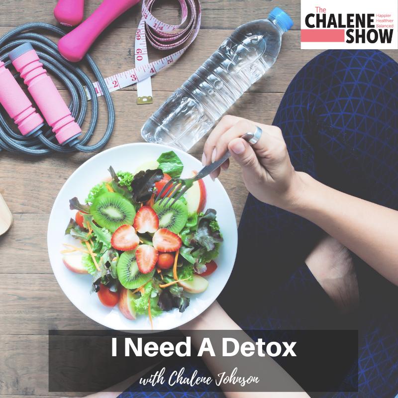 Podcast – I Need a Detox