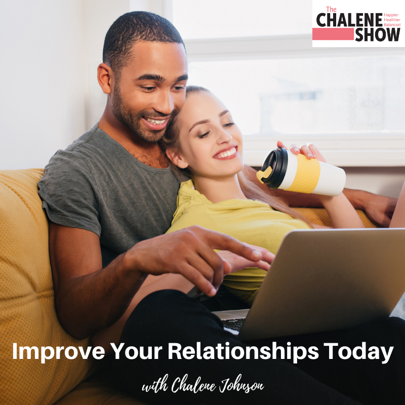 Podcast – Improve Your Relationships Today