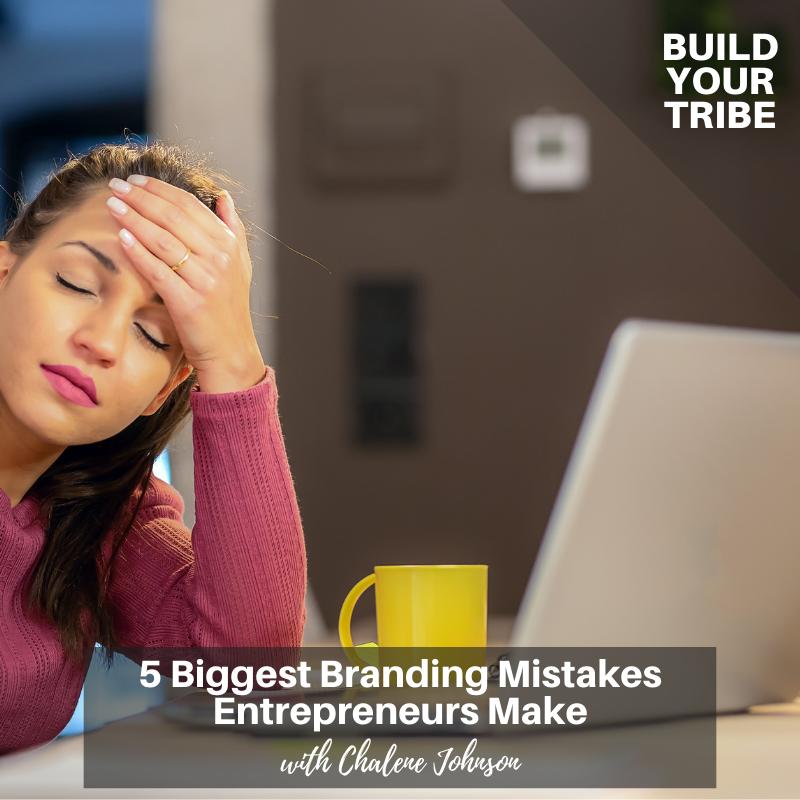 Podcast – 5 Biggest Branding Mistakes Entrepreneurs Make