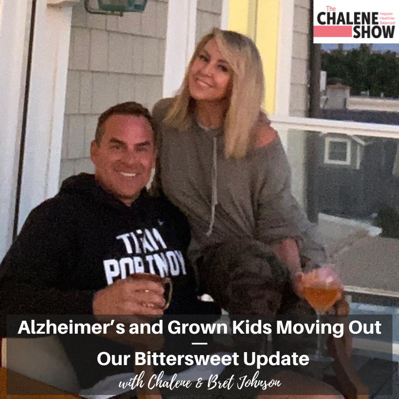 Podcast – Alzheimer's and Grown Kids Moving Out | Bret and Chalene's Bittersweet Update