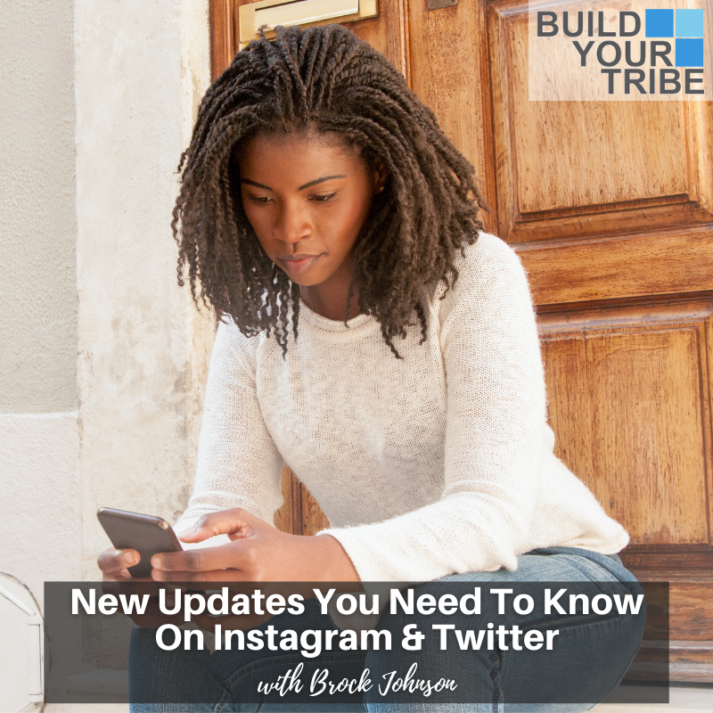 Podcast –  New Updates You Need to Know on Instagram & Twitter