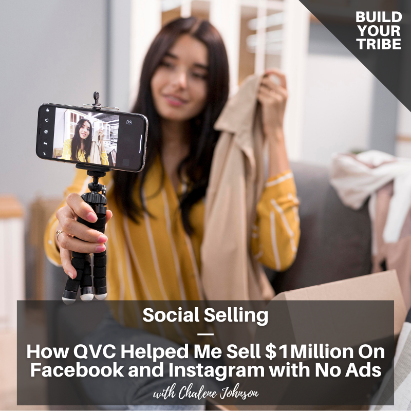Podcast – Social Selling | How QVC Helped Me Sell $1million on Facebook and Instagram with No Ads