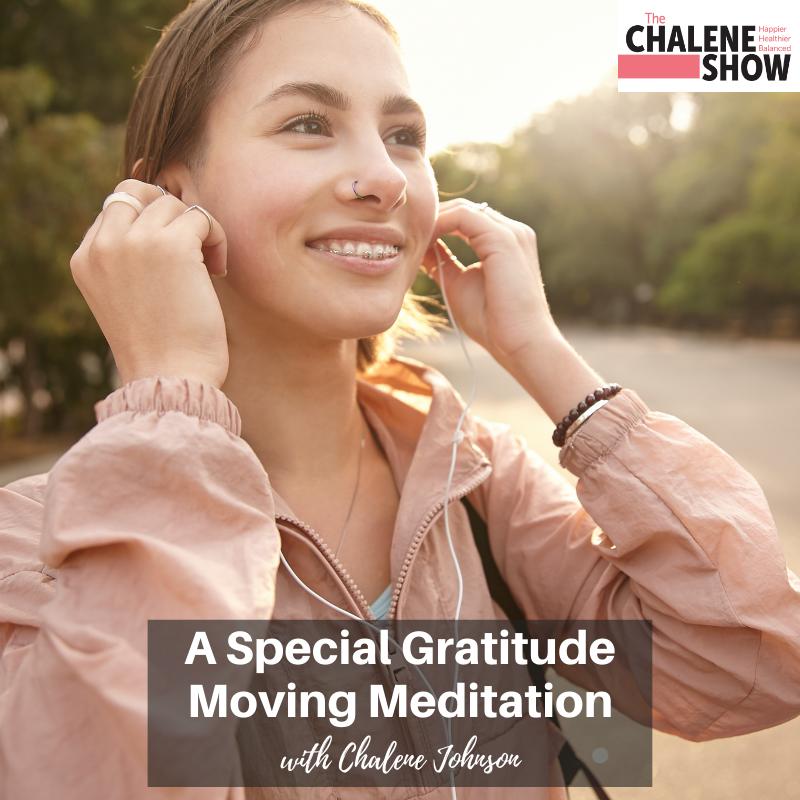 Podcast – A Special Gratitude Moving Meditation