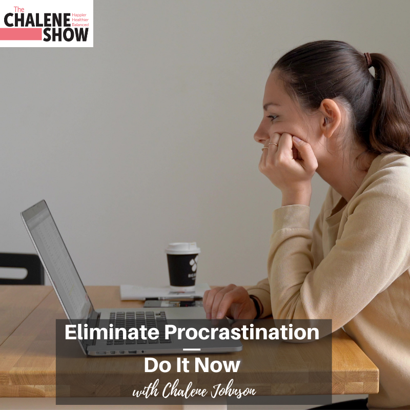 Podcast – Eliminate Procrastination | Do It Now