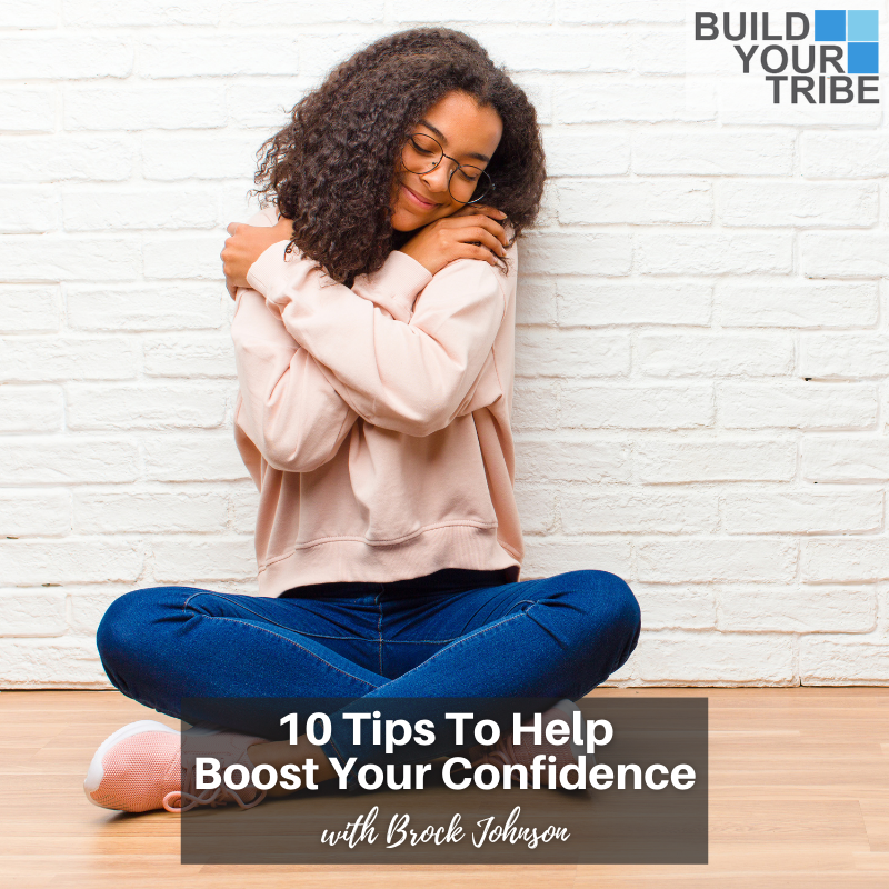 Podcast – 10 Tips to Help Boost Your Confidence