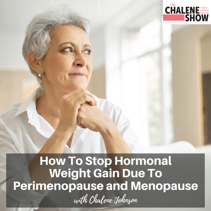 Podcast – How To Stop Hormonal Weight Gain Due To Perimenopause and Menopause
