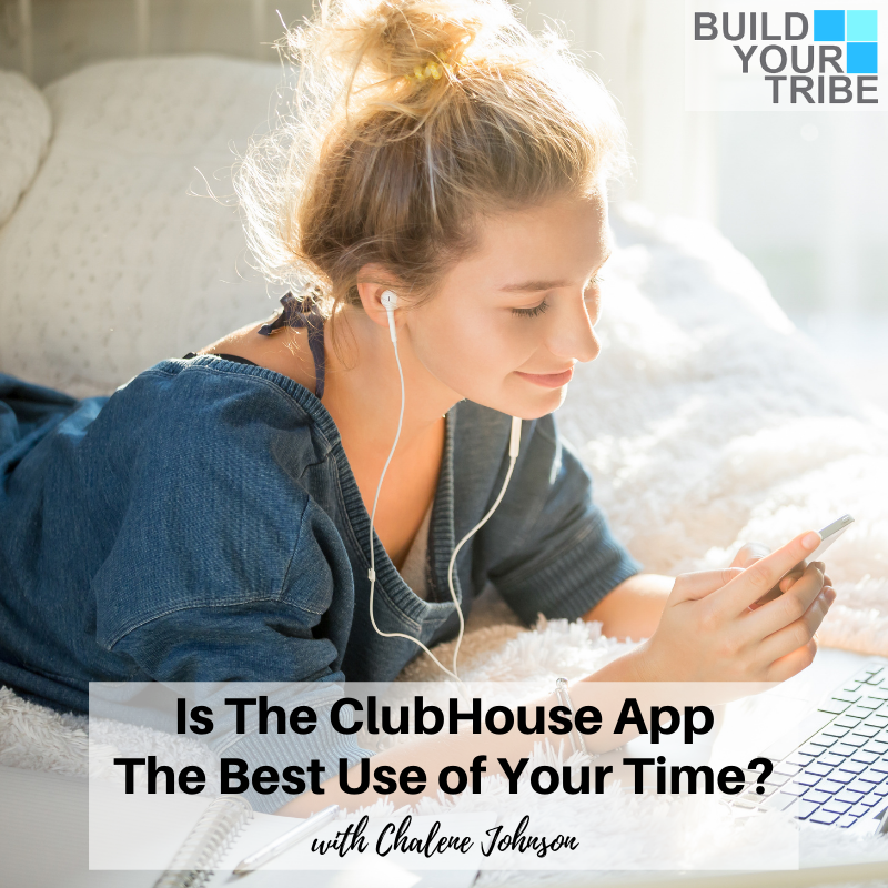 Podcast – Is the ClubHouse App the Best Use of Your Time? | Quick Tip Tuesday