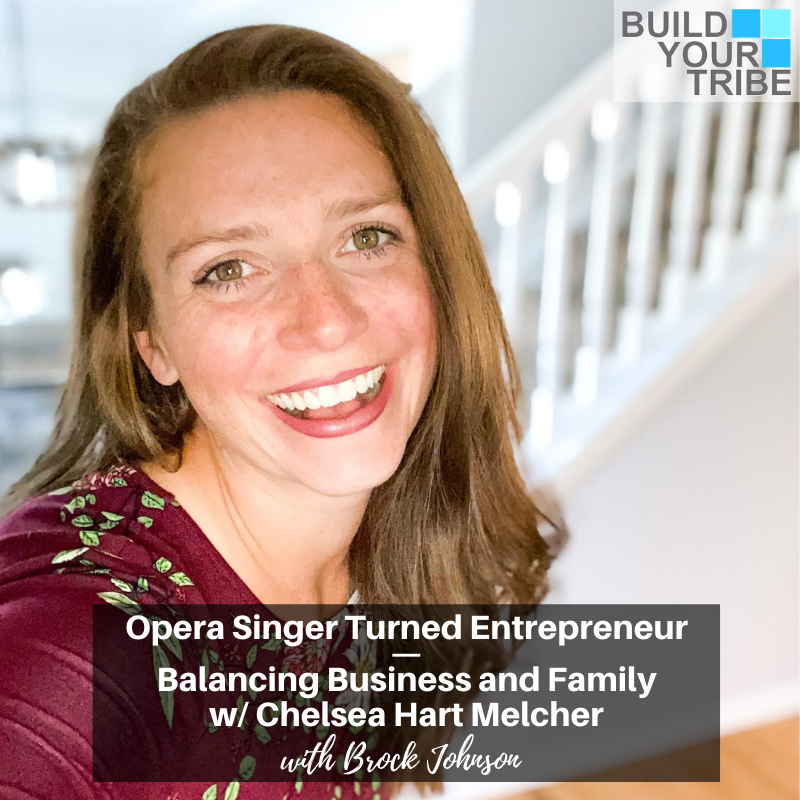 Podcast – Opera Singer Turned Entrepreneur, with Chelsea Hart Melcher | Balancing Business and Family