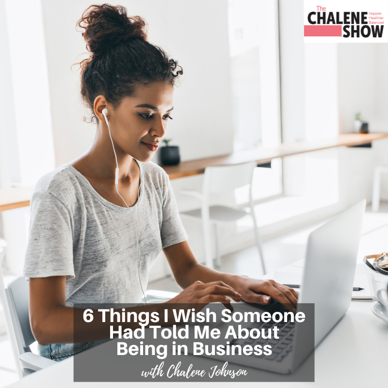 Podcast – 6 Things I Wish Someone Had Told Me About Being in Business