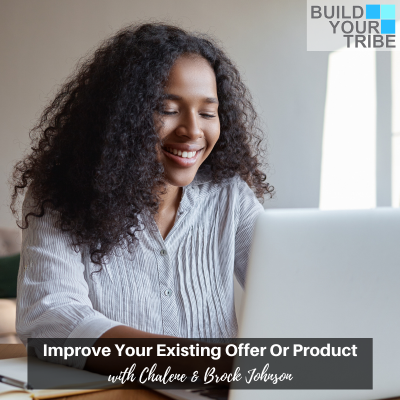 Podcast – Improve Your Existing Offer or Product