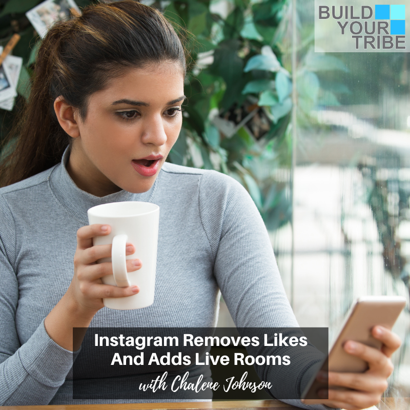 Podcast – Instagram Removes Likes and Adds Live Rooms