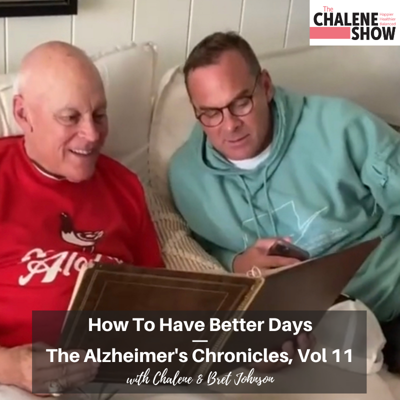 Podcast – How To Have Better Days | The Alzheimer's Chronicles | Volume 11