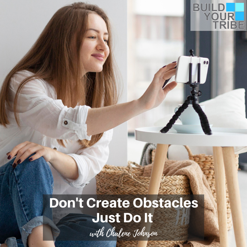 Podcast – Don't Create Obstacles, Just Do It