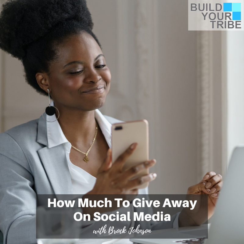 Podcast – How Much to Give Away on Social Media