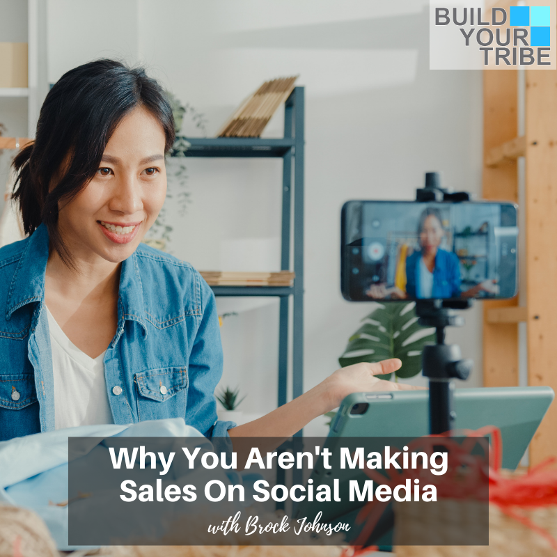 Podcast – Why You Aren't Making Sales on Social Media