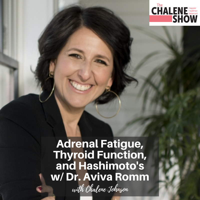 Podcast – Adrenal Fatigue, Thyroid Function and Hashimoto's, with Dr. Aviva Romm