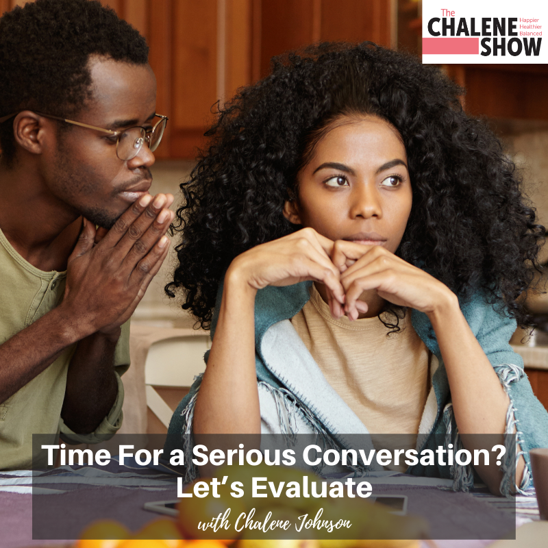 Podcast – Time For a Serious Conversation? Let's Evaluate