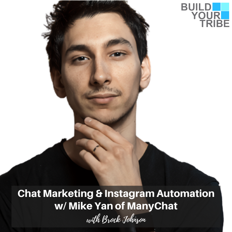 Podcast – Chat Marketing and Instagram Automation, with Mike Yan of ManyChat