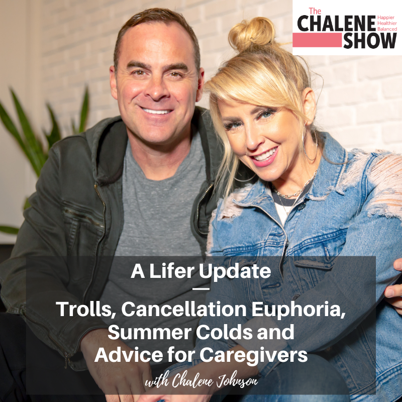 Podcast – A Lifer Update   Trolls, Cancellation Euphoria, Summer Colds and Advice for Caregivers