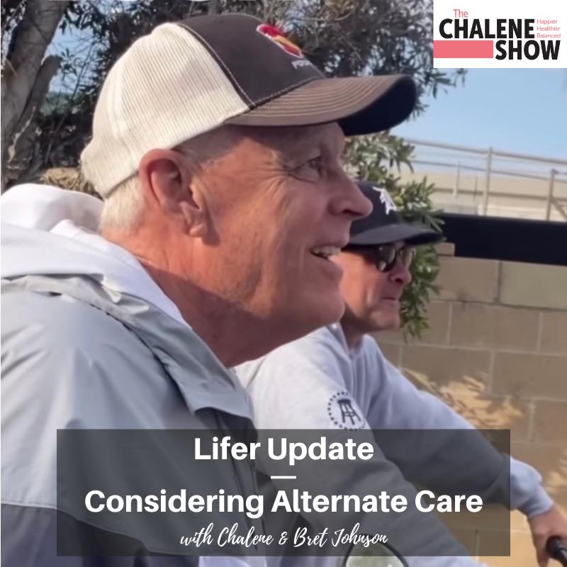 Podcast – Lifer Update | Considering Alternate Care