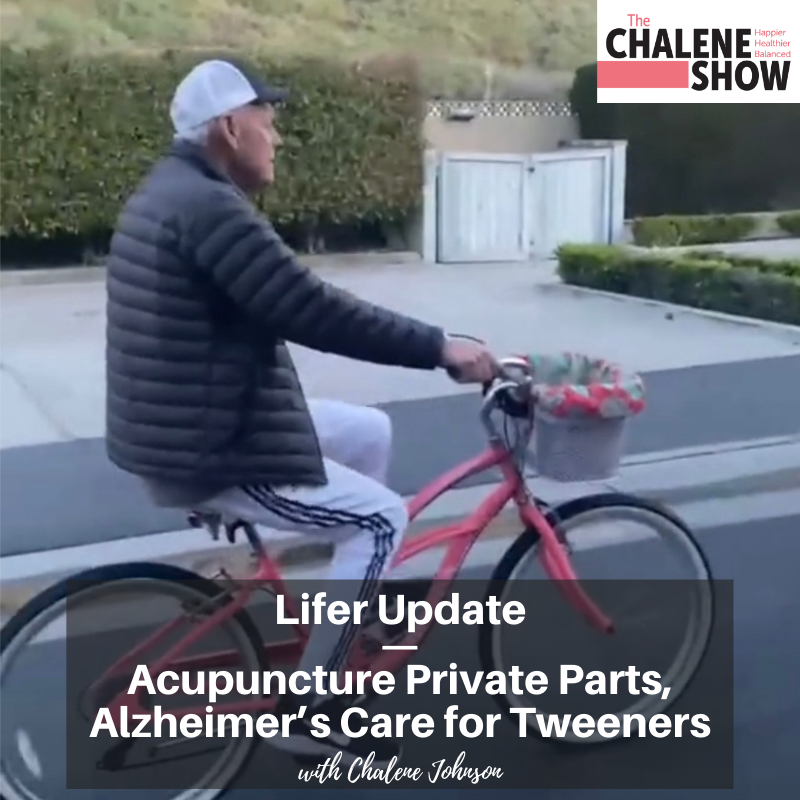 Podcast – Lifer Update – Acupuncture Private Parts, Alzheimer's Care for Tweeners