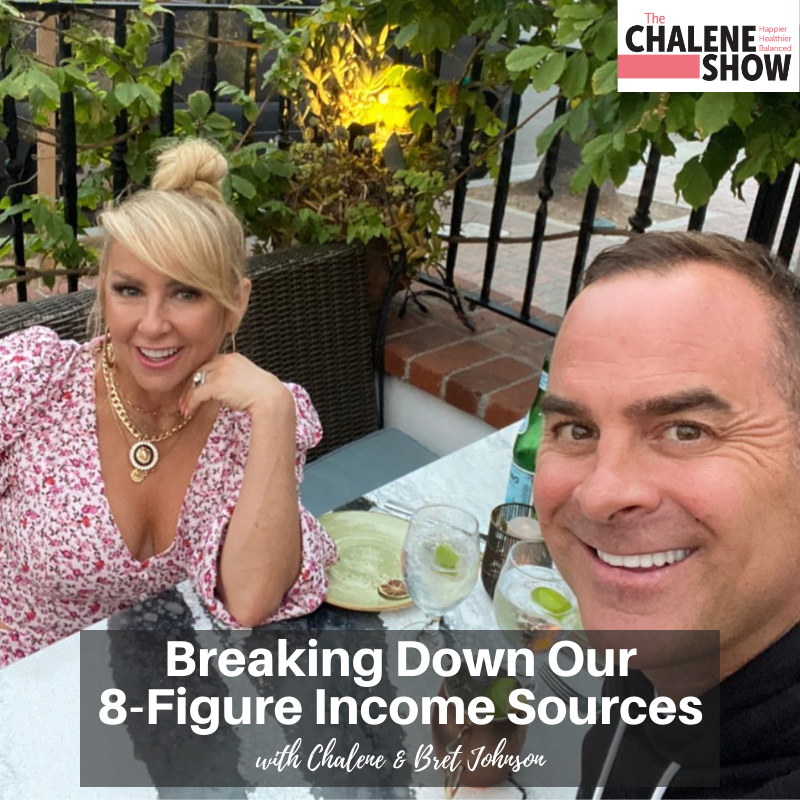 Podcast – Breaking Down Our 8-Figure Income Sources, with Chalene and Bret