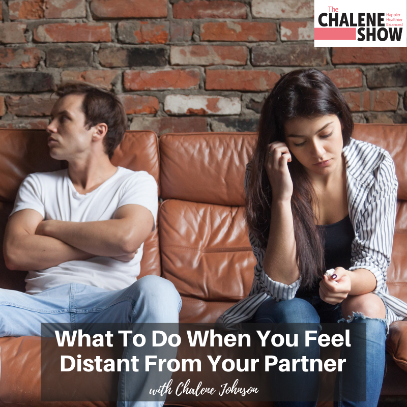 Podcast – What to Do When You Feel Distant from Your Partner