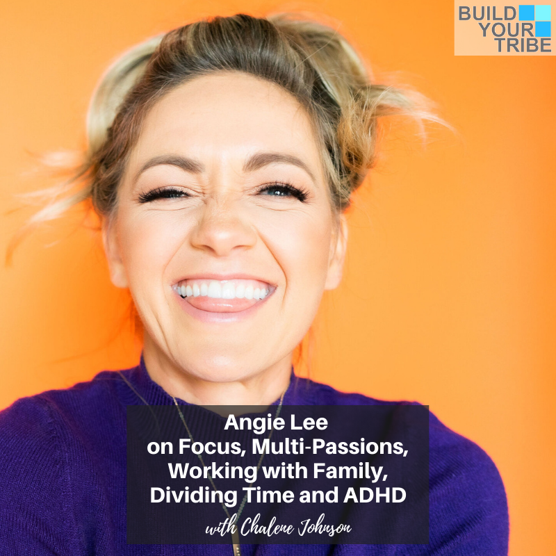 Podcast – Angie Lee on Focus, Multi-passions, Working with Family, Dividing Time and ADHD