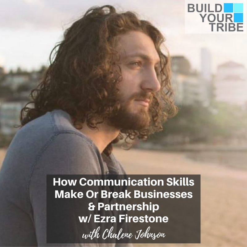 Podcast – How Communication Skills Make or Break Businesses and Partnership with Ezra Firestone