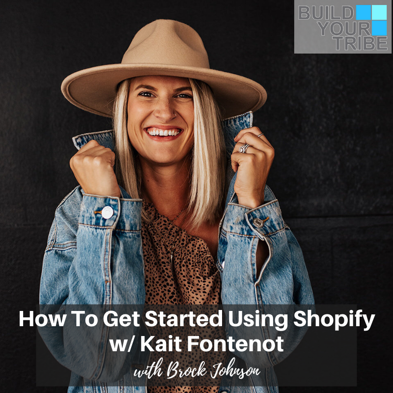 Podcast – How to Get Started Using Shopify | with, Kait Fontenot