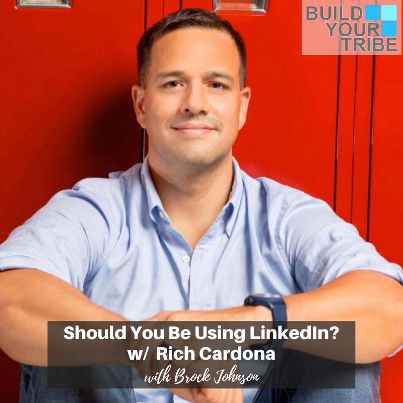 Podcast – Should You Be Using LinkedIn? with Rich Cardona