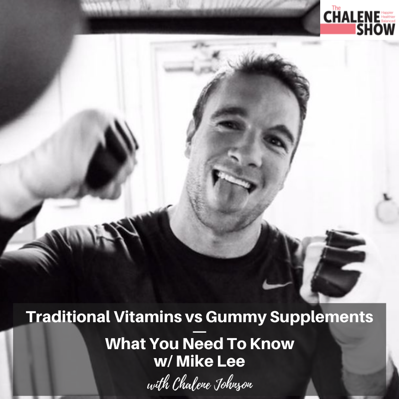 Podcast – Traditional Vitamins vs Gummy Supplements   What You Need to Know, with Mike Lee