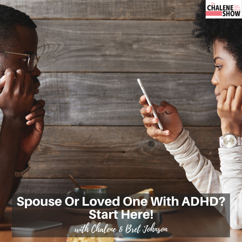 Podcast – Spouse or Loved One With ADHD? Start Here!