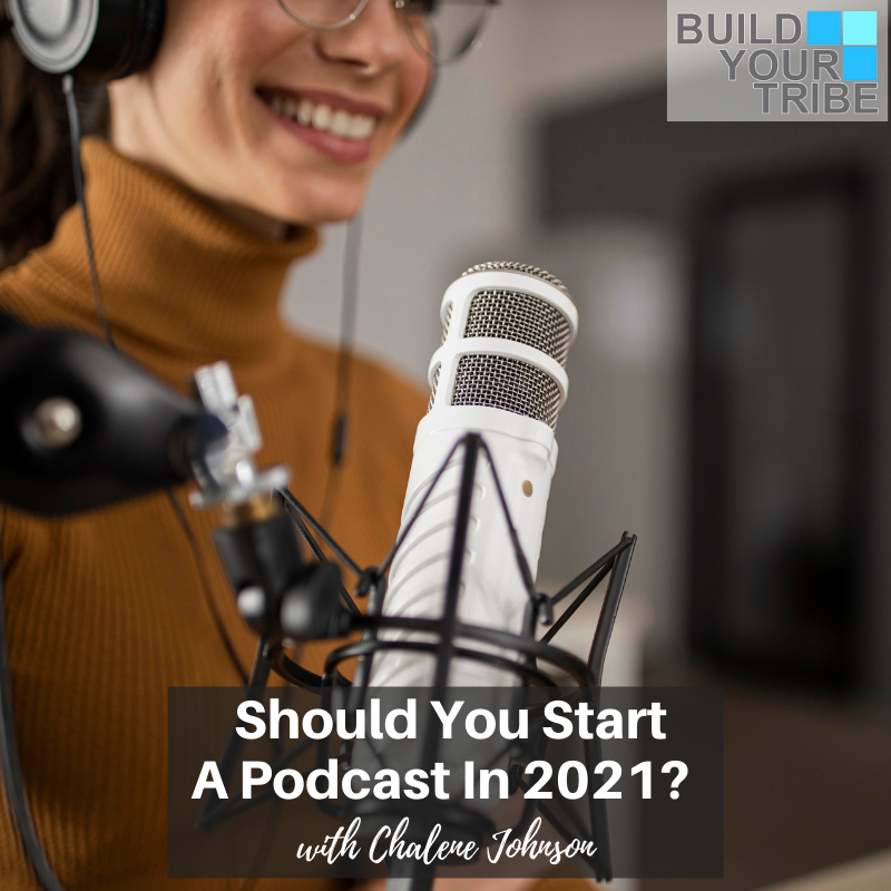 Podcast – Should You Start a Podcast in 2021? | Quick Tip Tuesday