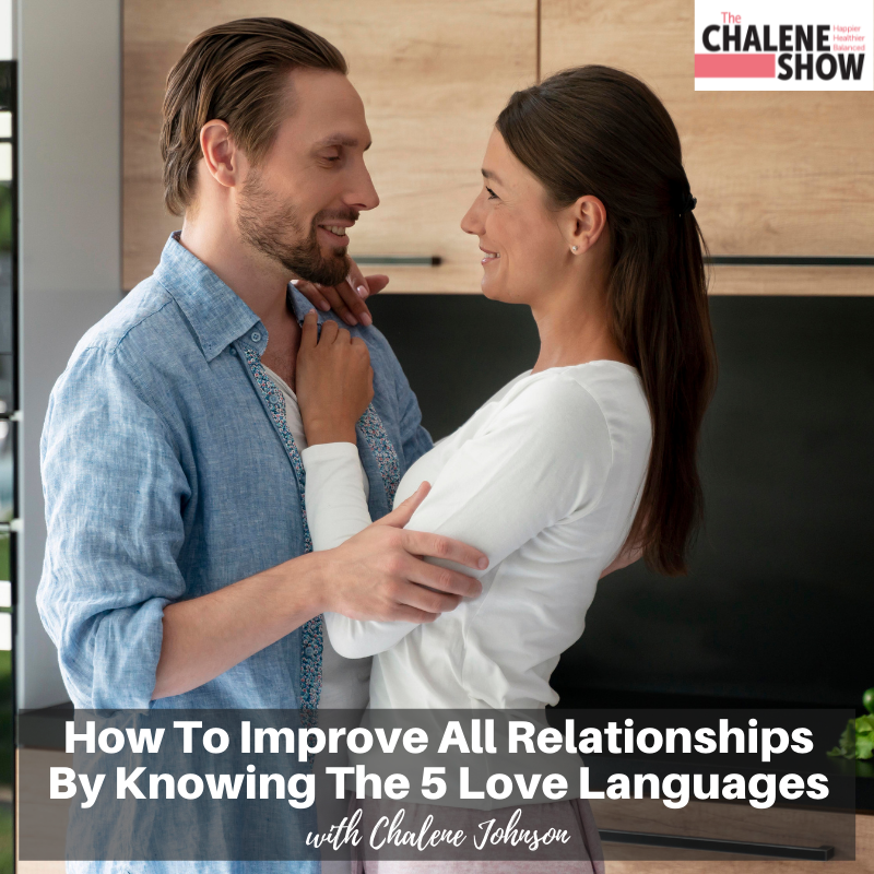 Podcast –  5 Love Languages to Improve All Relationships