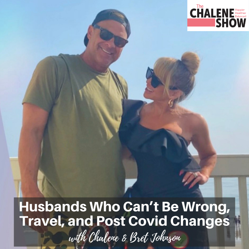 Podcast – Husbands Who Can't Be Wrong, Travel, and Post Covid Changes